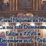 """Festivalul Coral Național de Muzică Sacră """"Cu noi este Dumnezeu"""" 2016 (Partea I)"""